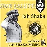 echange, troc Jah Shaka - Dub Salute 2 With Icho Candy