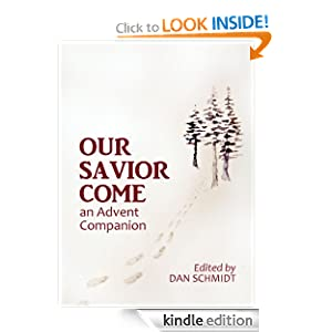 Our Savior Come: An Advent Companion