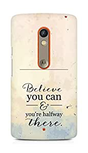 AMEZ believe you can and you are there halfway Back Cover For Motorola Moto X Play