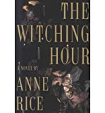 [ { THE WITCHING HOUR (LIVES OF THE MAYFAIR WITCHES) } ] by Rice, Anne (AUTHOR) Oct-16-1990 [ Hardcover ]