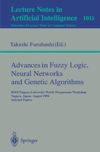 Advances in Fuzzy Logic, Neural Networks and Genetic Algorithms: IEEE/Nagoya-University World Wisepersons Workshop, Nagoya, Japan, August 9 - 10, ... / Lecture Notes in Artificial Intelligence)
