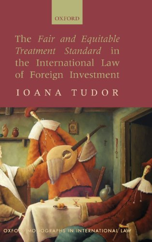 The Fair and Equitable Treatment Standard in International Foreign Investment Law (Oxford Monographs in International Law)