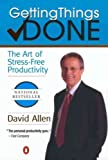 Getting Things Done: The Art of Stress-Free Productivity (0142000280) by Allen, David