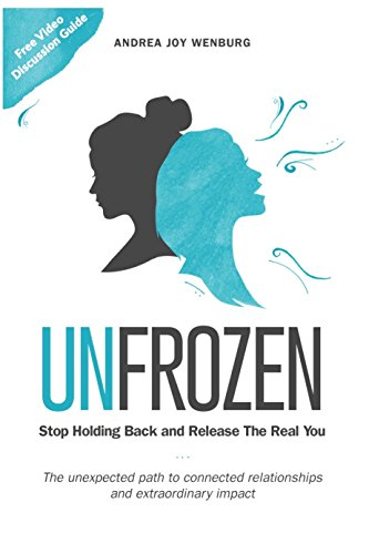 Unfrozen: Stop Holding Back And Release The Real You by Andrea Joy Wenburg ebook deal