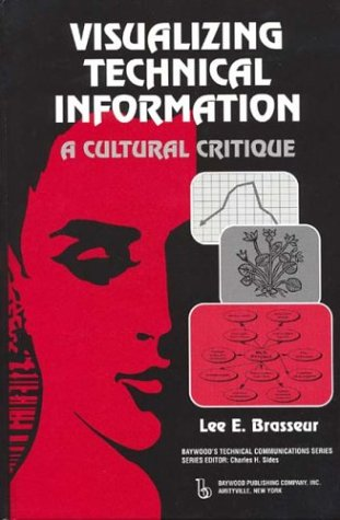 Visualizing Technical Information: A Cultural Critique...