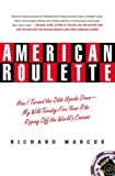 American Roulette: How I Turned the Odds Upside Down---My Wild Twenty-Five-Year Ride Ripping Off the Worlds Casinos