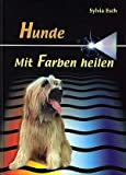 echange, troc Sylvia Esch - Hunde - Mit Farben heilen