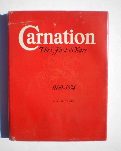 carnation-the-first-75-years-1899-1974