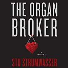 The Organ Broker: A Novel (       UNABRIDGED) by Stu Strumwasser Narrated by Dennis Holland