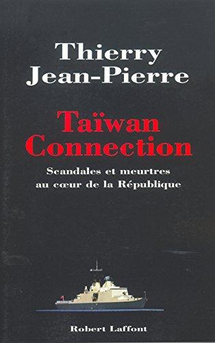 Taiwan Connection : Scandales et meurtres au coeur de la république