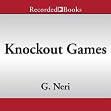 Knockout Games (       UNABRIDGED) by G. Neri Narrated by Ali Ahn