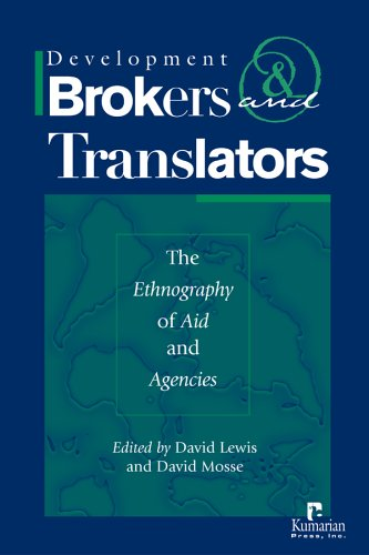 Development Brokers and Translators: The Ethnography of Aid and Agencies
