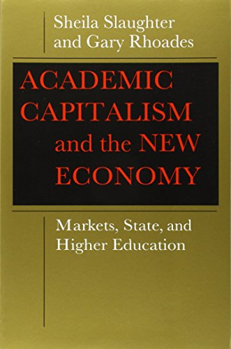 Academic Capitalism and the New Economy: Markets, State, and Higher Education PDF