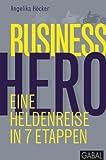 Business Hero: Eine Heldenreise in 7 Etappen