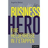 "Business Hero: Eine Heldenreise in 7 Etappenvon ""Angelika H�cker"""