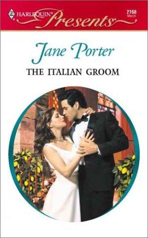 Italian Groom (Latin Lovers) (Harlequin Presents, 2168), JANE PORTER