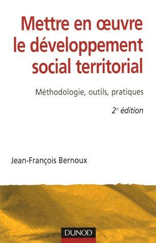 Mettre en oeuvre le développement social territorial : Méthodologie, outils, pratiques