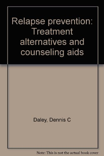 Relapse prevention: Treatment alternatives and counseling aids
