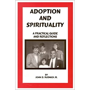 Adoption and Spirituality : A Practical Guide and Reflections