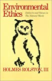 Environmental Ethics: Duties to and Values in the Natural World (Ethics And Action) (087722501X) by Rolston, Holmes