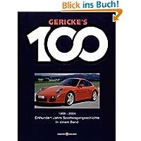 Gerickes 100 Jahre Sportwagen. Einhundert Jahre Sportwagengeschichte in einem Band: Gericke's 100 Jahre Sportwagen...