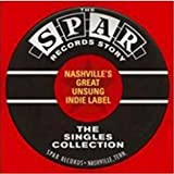 Spar Records Story-Nashville'S Great Unsung Indie Label Various Artists