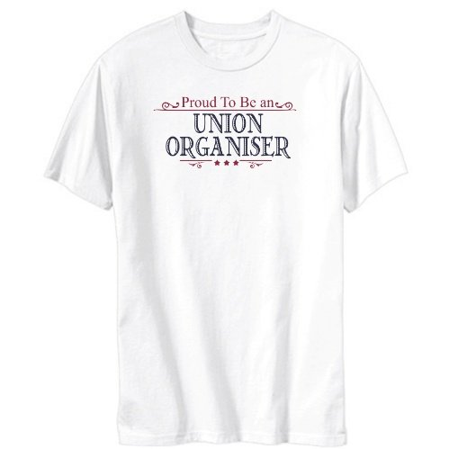 Proud To Be an Union Organiser Mens T-shirt