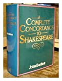 A Complete Concordance or Verbal Index to Words, Phrases and Passages in the Dramatic Works of Shakespeare: with a Supplementary Concordance to the Poems (0333042751) by Bartlett, John
