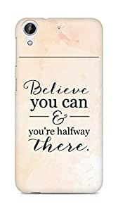 AMEZ believe you can and you are there halfway Back Cover For HTC Desire 626 LTE