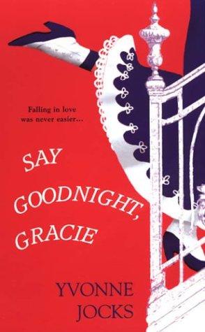 Say Goodnight, Gracie (Zebra Historical Romance), YVONNE JOCKS
