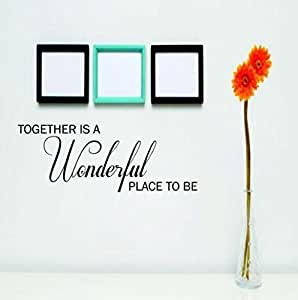 Design With Vinyl 1 C 2054 Together Is A Wonderful Place To Be Quote Wall Decal Sticker 12 X 18