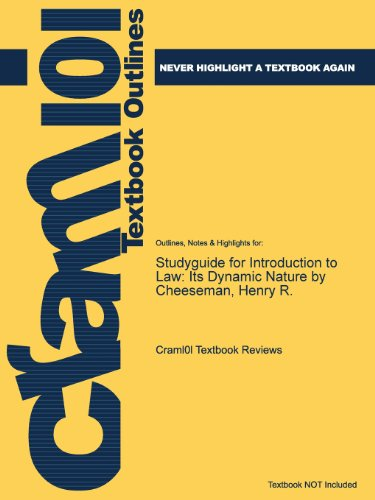 Studyguide for Introduction to Law: Its Dynamic Nature by Cheeseman, Henry R.