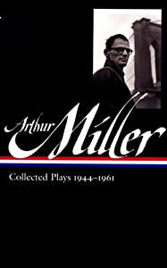 Arthur Miller: Collected Plays 1944-1961 (Library of America) book