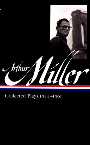 Arthur Miller: Collected Plays 1944-1961 (Library of America) (Library Of America Arthur Miller compare prices)