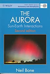 The Aurora: Sun Earth Interactions (Wiley-Praxis Series in Astronomy & Astrophysics)
