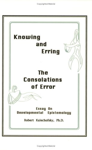 Knowing and Erring: The Consolations of Error