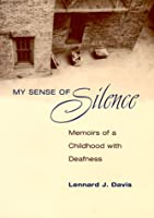 My Sense of Silence: Memoirs of a Childhood with Deafness (Creative Nonfiction Series)
