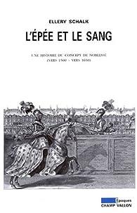L\'épée et le sang par Ellery Schalk