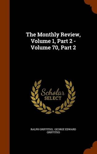 The Monthly Review, Volume 1, Part 2 - Volume 70, Part 2