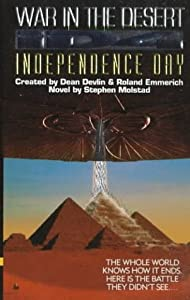 Independence Day #3 War in Desert (Independence Day, 4) by Dean Devlin, Roland Emmerich and Stephen Molstad
