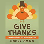 Give Thanks: Thanksgiving Stories for Kids + Thanksgiving Jokes |  Uncle Amon