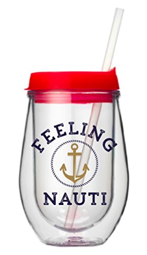 10 0z Feeling Nauti Stemless Acrylic Wine Glass with Lid and Straw - Gold Anchor imprint with funny saying