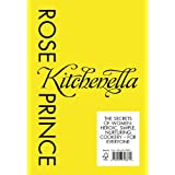Kitchenella: The secrets of women: heroic, simple, nurturing cookery - for everyoneby Rose Prince