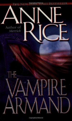 The Vampire Armand (Rice, Anne, Vampire Chronicles.)