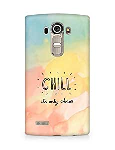 AMEZ chill its only chaos Back Cover For LG G4