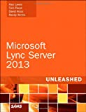 img - for Microsoft Lync Server 2013 Unleashed (2nd Edition) book / textbook / text book