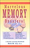 img - for Marvelous Memory Boosters: Recharge Your Brain With Special Nutrients Proven to Boost Your Brain Power (Health Learning Handbook) by Beth M. Ley (1999) Paperback book / textbook / text book