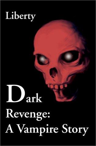 Dark Revenge: A Vampire Story