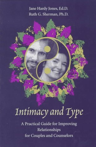 Intimacy and Type: A Practical Guide for Improving Relationships for Couples and Counselors