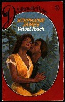 Velvet Touch (Silhouette Desire, #11), Stephanie James